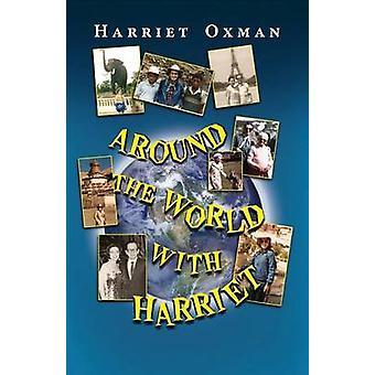 Around the World with Harriet by Oxman & Harriet