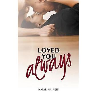 Loved You Always by Reis & Natalina