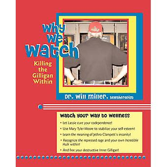 Why We Watch by Miller & Will