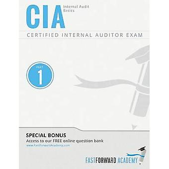 CIA Exam Review Course  Study Guide  Part 1  Internal Audit Basics by Fast Forward Academy & LLC