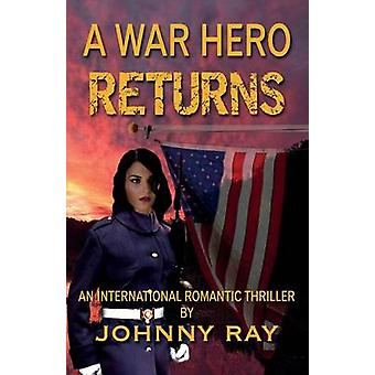 A War Hero ReturnsPaperback Edition by Ray & Johnny