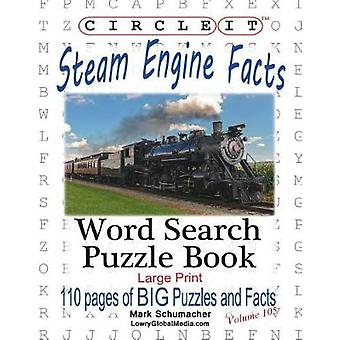Circle It Steam Engine  Locomotive Facts Large Print Word Search Puzzle Book by Lowry Global Media LLC