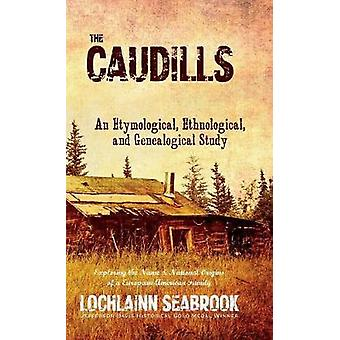 The Caudills An Etymological Ethnological and Genealogical Study by Seabrook & Lochlainn