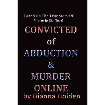Convicted of Murder  Abduction Online by Holden & Dianna