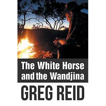 The White Horse and the Wandjina by Reid & Greg