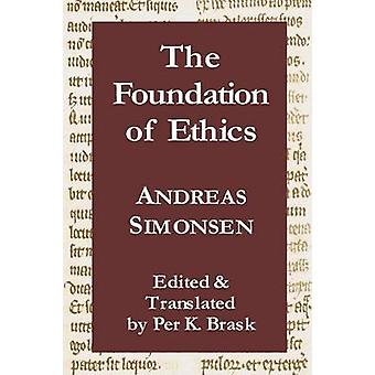 The Foundation of Ethics by Brask & Per K.