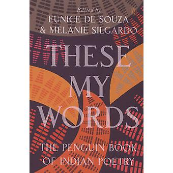 These My Words - The Penguin Book Of Indian Poetry by Eunice de Souza