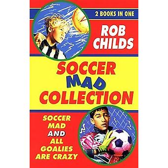 The Soccer Mad Collection by Rob Childs - 9780440869030 Book