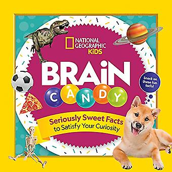 Brain Candy - 500 Sweet Facts to Satisfy Your Curiosity by National Ge