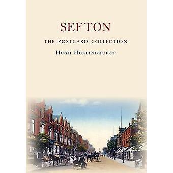 Sefton The Postcard Collection by Hugh Hollinghurst - 9781445671895 B