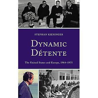 Dynamisk Detente - USA og Europa - 1964-1975 af Stephan