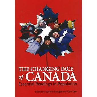 The Changing Face of Canada - Essential Readings in Population by Rode