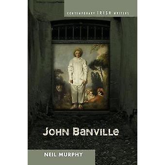 John Banville by Neil Murphy - 9781611488722 Book
