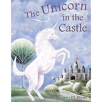 The Unicorn in the Castle by Rachel McGaw - 9781909266209 Book