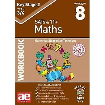 KS2 Maths Year 3/4 Workbook 8 - Numerical Reasoning Technique by Dr St