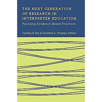 The Next Generation of Research in Interpreter Education - Pursuing E