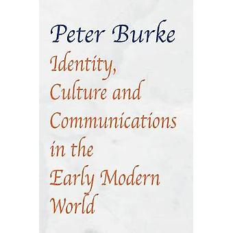 Identity - Culture & Communications in the Early Modern World by