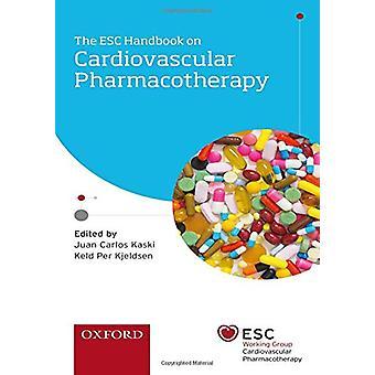 The ESC Handbook on Cardiovascular Pharmacotherapy by Juan Carlos Kas