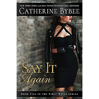 Say It Again by Catherine Bybee - 9781503905351 Book