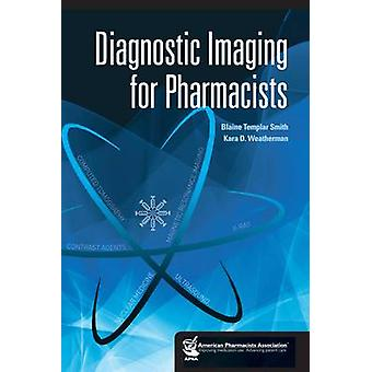 Diagnostic Imaging for Pharmacists by Blaine Templar Smith - 97815821