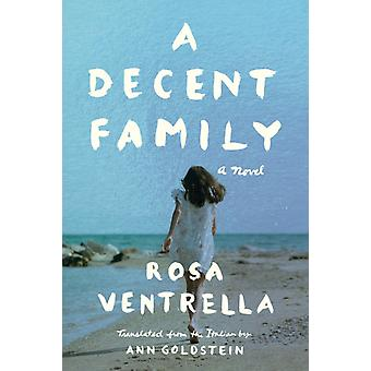 A Decent Family  A Novel by Rosa Ventrella & Translated by Ann Goldstein