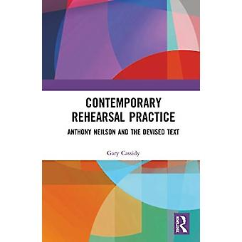 Contemporary Rehearsal Practice by Gary Cassidy