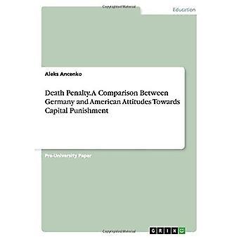 Doodstraf. Een vergelijking tussen Duitsland en Amerikaanse houding ten opzichte van de doodstraf