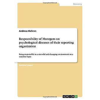 Responsibility of Managers on psychological diseases of their reporting organization