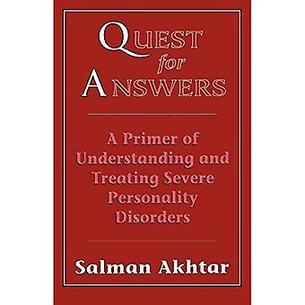 A Quest for Answers: A Primer of Understanding and Treatment Severe Personality Disorders