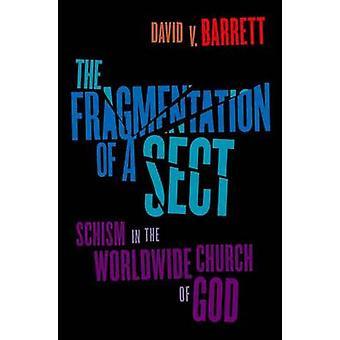 Fragmentering av en sekt - Schisms i Den världsomspännande Guds kyrka av Da