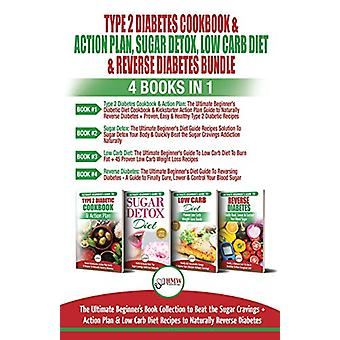 Type 2 Diabetes Cookbook & Action Plan - Sugar Detox - Low Carb D