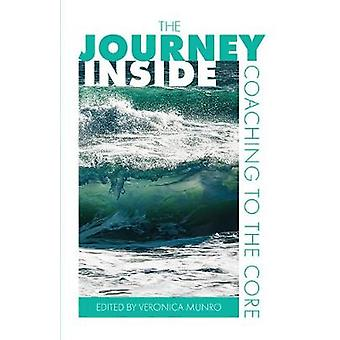 The Journey Inside Coaching to the Core