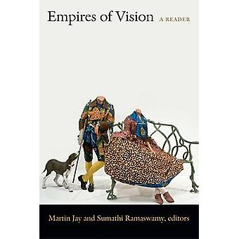 Empires of Vision by Edited by Martin Jay & Edited by Sumathi Ramaswamy