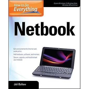 How to Do Everything Netbook by Joli Ballew