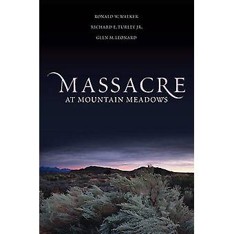Massacre à Mountain Meadows par Richard E. TurleyGlen M. Leonard
