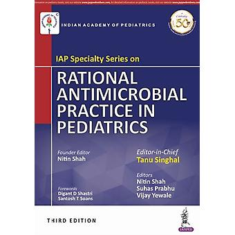 IAP Specialty Series on Rational Antimicrobial Practice in Pediatrics