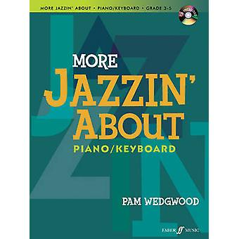 More Jazzin About Piano by By composer Pam Wedgwood