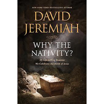 Why the Nativity by David Jeremiah