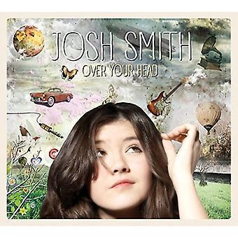 Josh Smith - Over Your Head [Vinyl] USA import