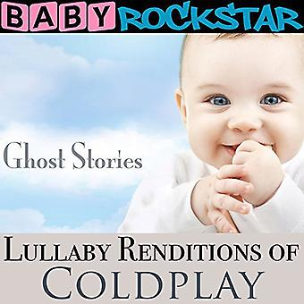 Baby Rockstar - Lullaby Renditions of Coldplay: Ghost Stories [CD] USA import