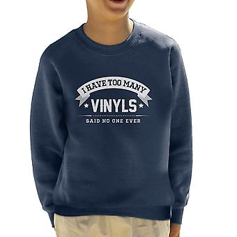 I Have Too Many Vinyls Said No One Ever Kid's Sweatshirt