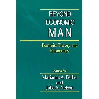 Jenseits des ökonomischen Menschen - feministische Theorie und Volkswirtschaft durch Marianne A. Fer