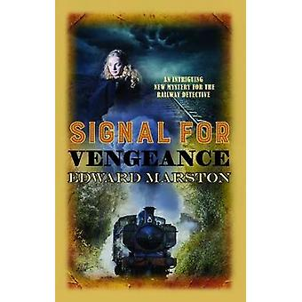 Signal for Vengeance by Edward Marston - 9780749020118 Book