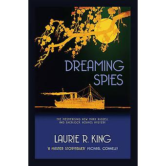 Dreaming Spies by Laurie R. King - 9780749018214 Book