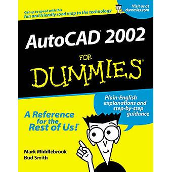 AutoCAD 2002 For Dummies by Mark Middlebrook - Bud E. Smith - 9780764
