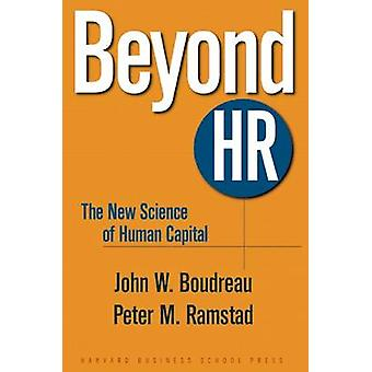 Beyond HR - The New Science of Human Capital by John W. Boudreau - Pet
