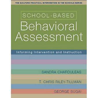 School-Based Behavioral Assessment - Informing Intervention and Instru