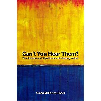 Can't You Hear Them? - The Science and Significance of Hearing Voices