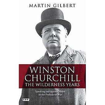 Winston Churchill - erämaa vuotta - yksinäinen ääni Hitleriä vastaan