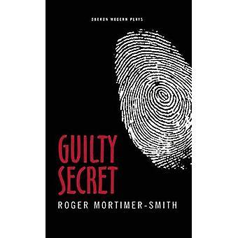 Schuldig Geheimnis von Roger Mortimer-Smith - 9781849432023 Buch